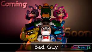 [SFM - FNAF - OC's] Bad guy [Coming Soon]