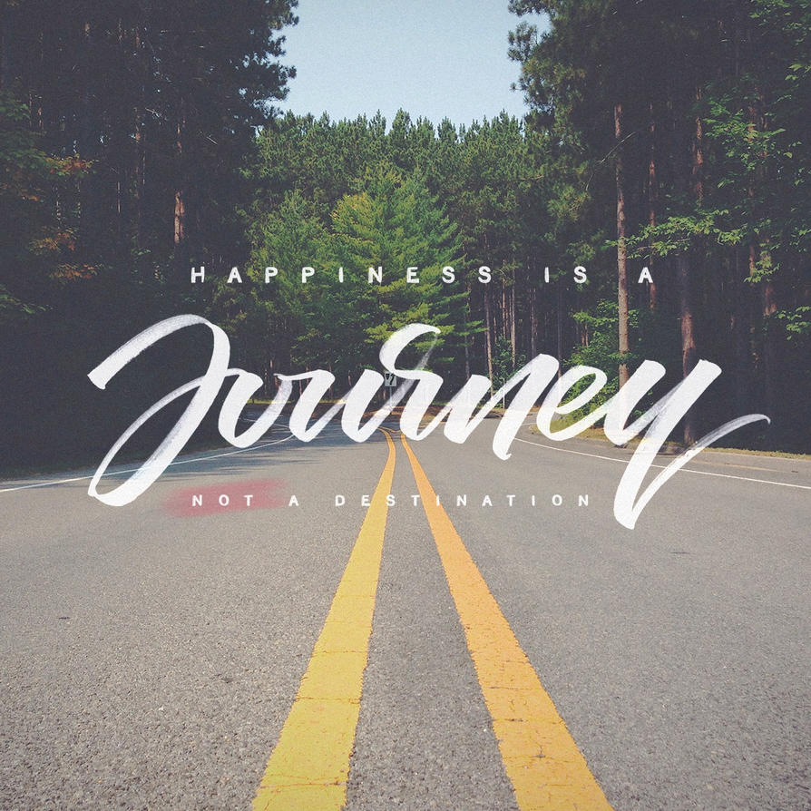 Resultado de imagen para Happiness is a journey, not a destination
