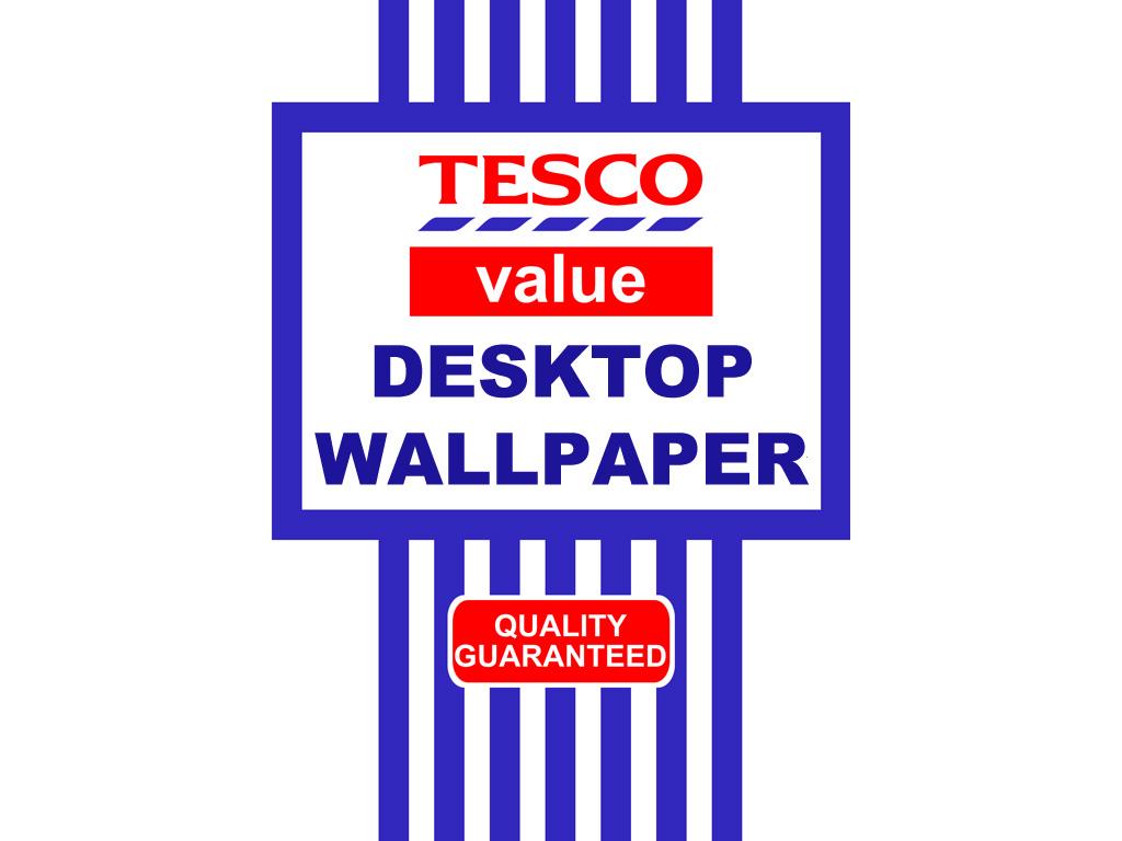 http://fc05.deviantart.net/fs30/f/2008/111/5/a/Tesco_Value_Wallpaper_by_benjmartin.jpg