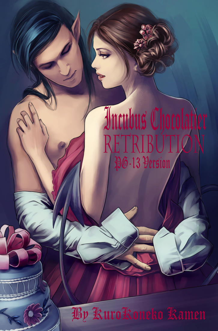 Incubus Chocolatier Retribution PG-13Ver Published by KuroKoneko-Kamen
