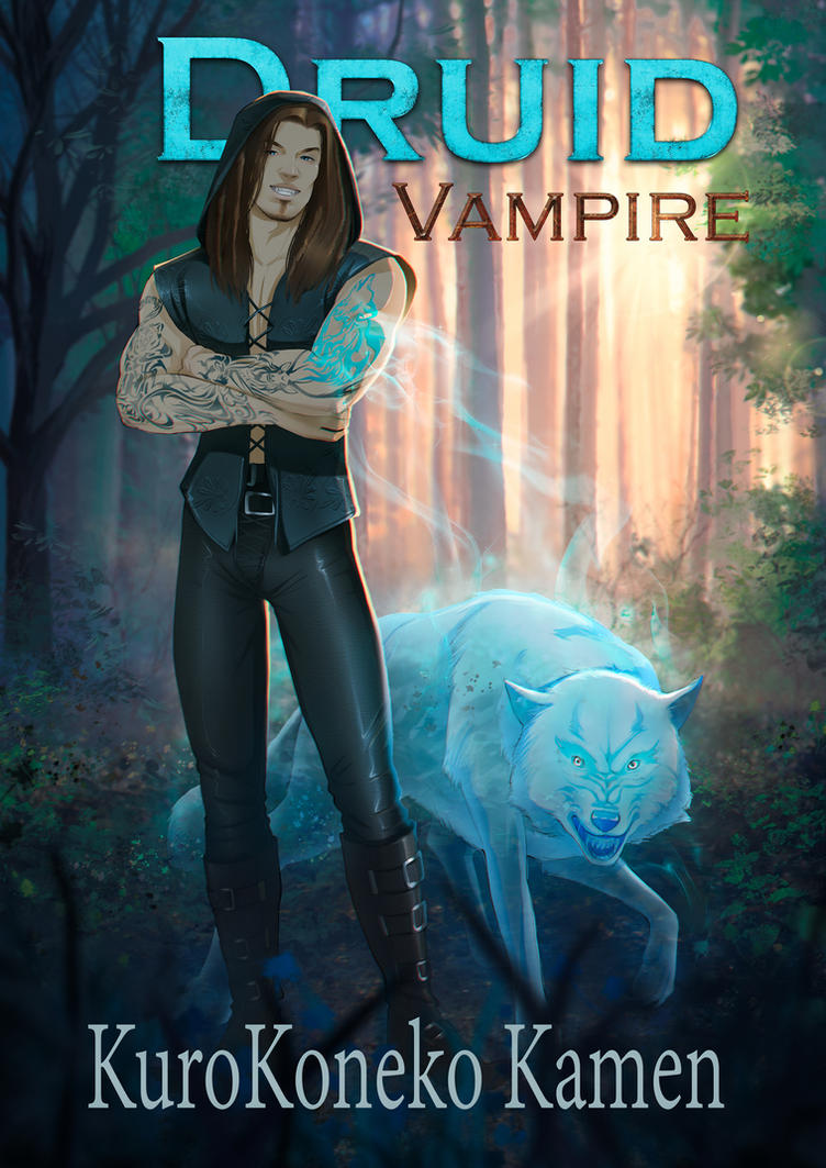Druid Vampire Published! by KuroKoneko-Kamen