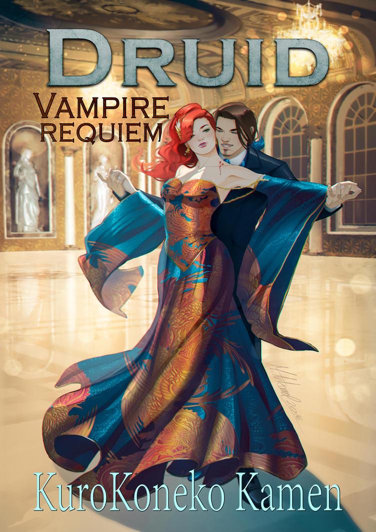 Druid Vampire Requiem Published! by KuroKoneko-Kamen