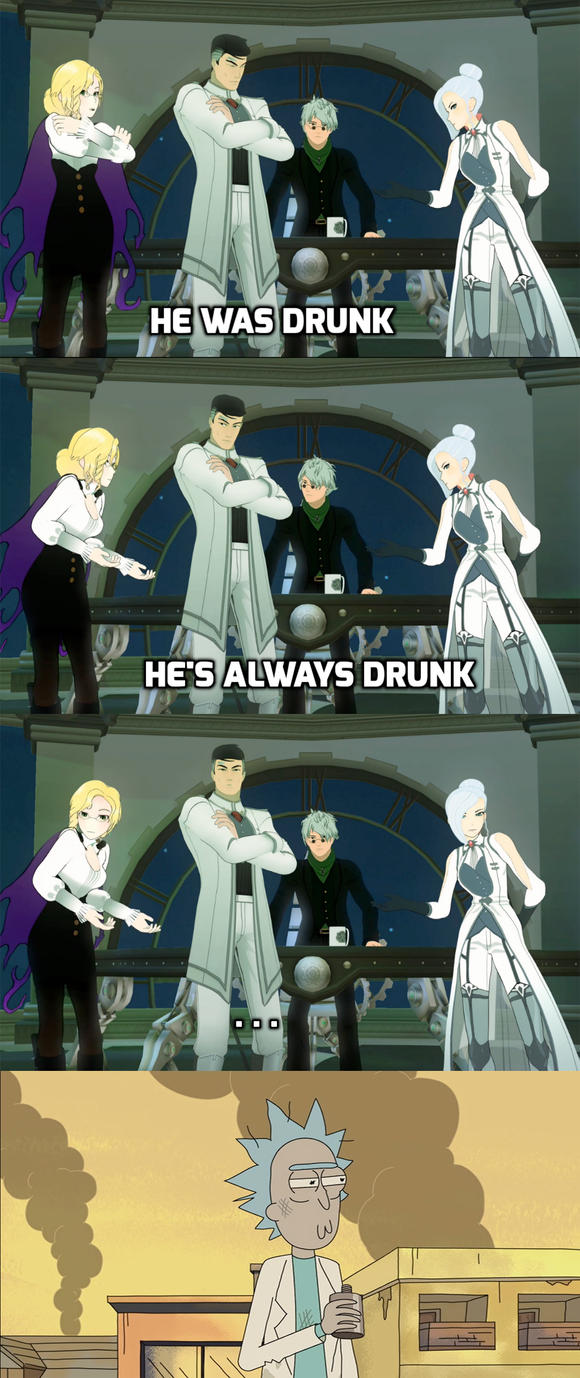 RWBY Drunk Rick Meme by Dustiniz117