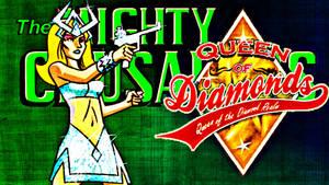 Queen of Diamonds / Mighty Crusaders Network