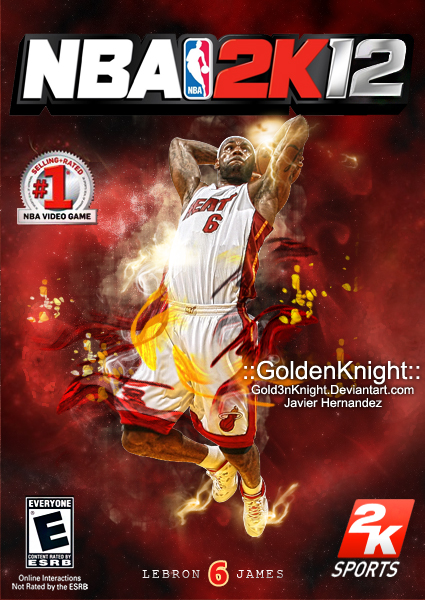 LEBRON NBA 2K12 new cover by Golden24Knight on DeviantArt