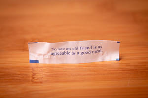 Fortune Cookie Wisdom - An Old Friend