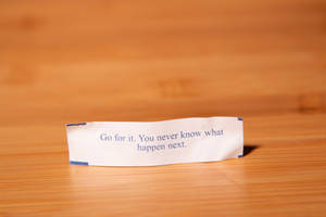 Fortune Cookie Wisdom - Go For It