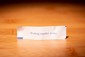 Fortune Cookie Wisdom - Working Together