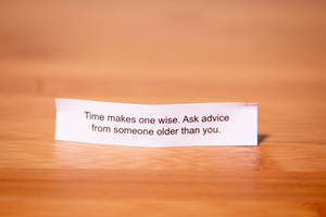 Fortune Cookie Wisdom - Time Makes One Wise
