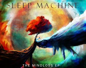 The Mindloss EP - Sleep Machine