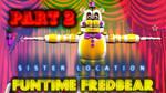 Funtime Fredbear Speed Model | SISTER LOCATION #2
