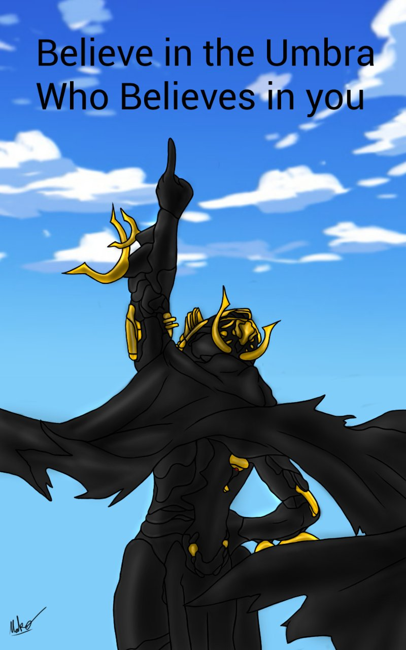 Believe in the umbra who believes in you! by DrkMako