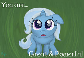 You are great and powerful. by Faulty-Roze