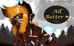 All Better by IBrainWashedYou