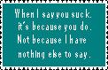'You Suck' Stamp by paintedbluerose