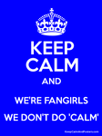 Real Fangirl Keep Calm