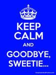 Keep Calm and Goodbye