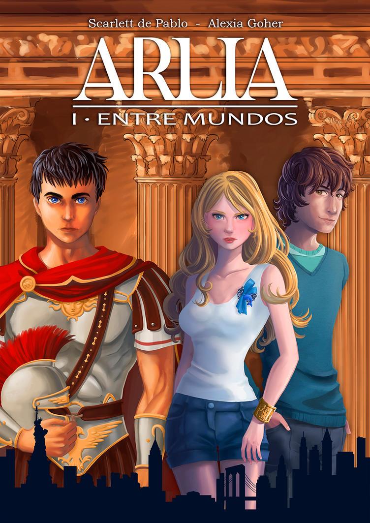 COVER: ARLIA - I. ENTRE MUNDOS (CUBIERTA) by MaruExposito