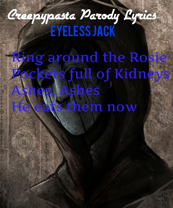 Creepypasta parody lyrics eyeless jack by animefan707 on deviantart