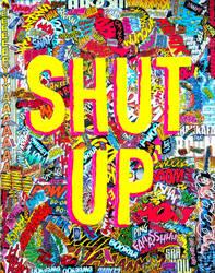 SHUT UP!!!!!!!!!! by knameIess