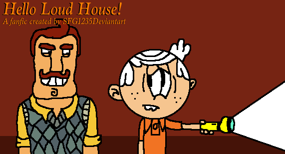 Hello Loud House! A crossover fanfic  by SFG1235Deviantart