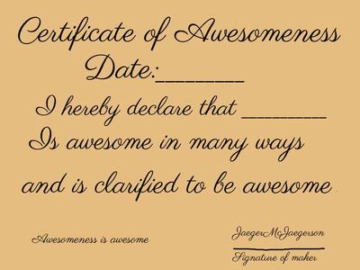 Free Certificate of Awesomeness by JaegerMcJaegerson on DeviantArt