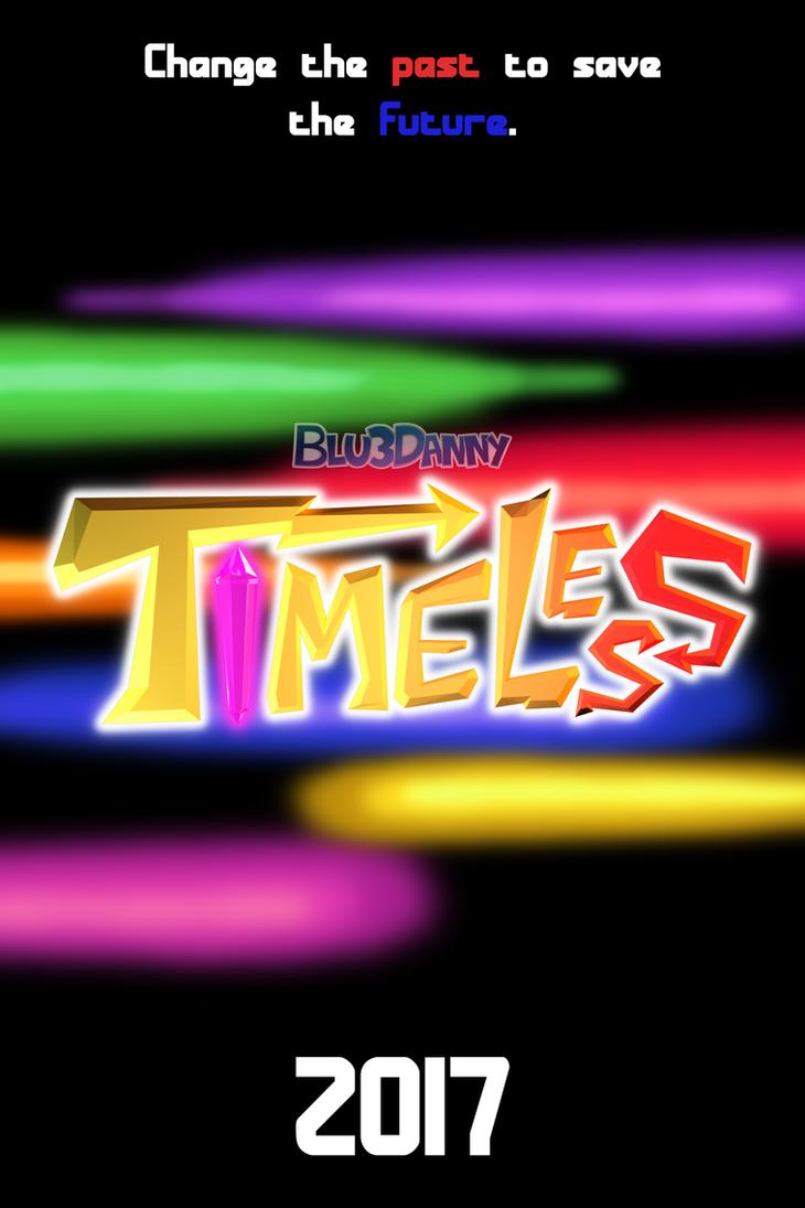 TIMELESS- Teaser Poster by Blu3Danny