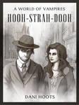 A World of Vampires: Hooh-Strah-Dooh