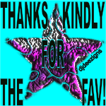 Thanks Kindly For The Fav!! by djdeezigns