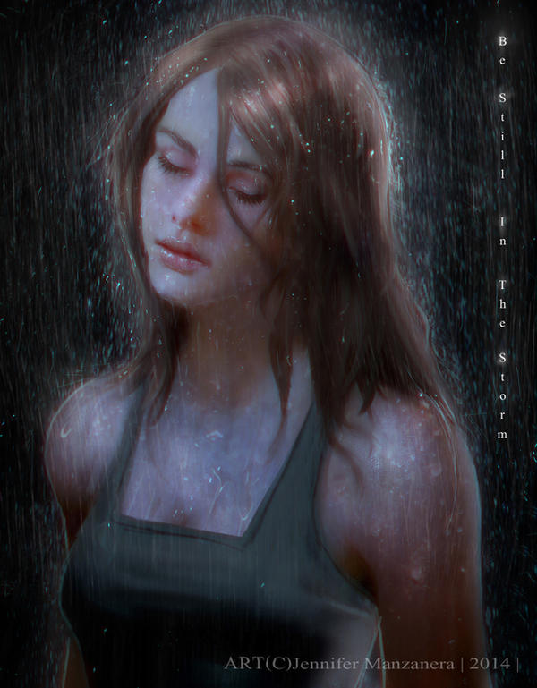 .Be Still In The Storm by Jennifer-Manzanera