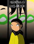 History has its eyes on you by KiokoYamamoto