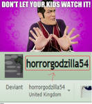 Don't Let Your Kids Watch Horrorgodzilla54! by AudiomachineForLife