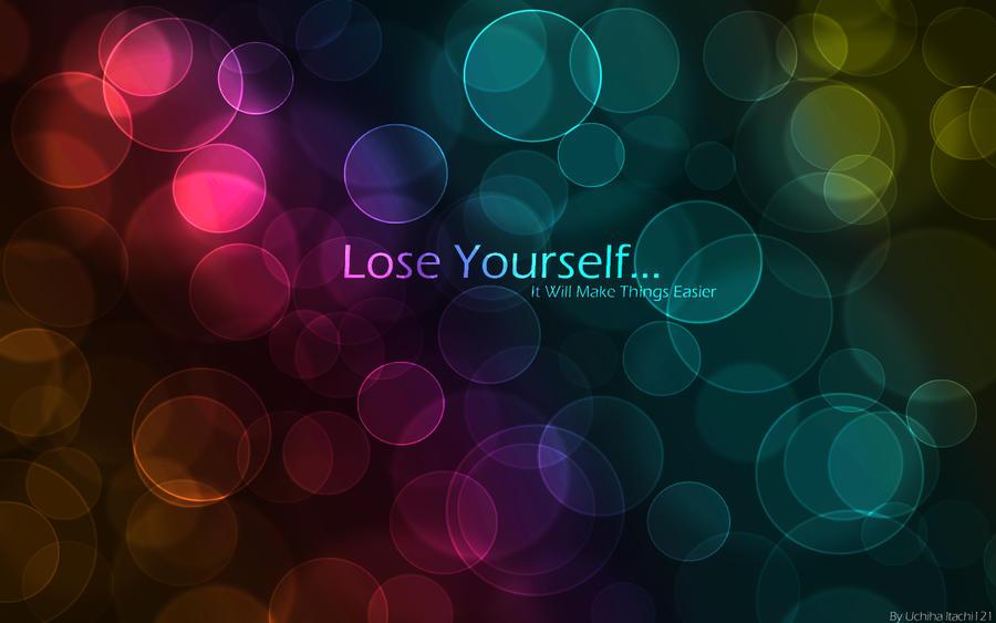 Lose Yourself... by UchihaItachi121