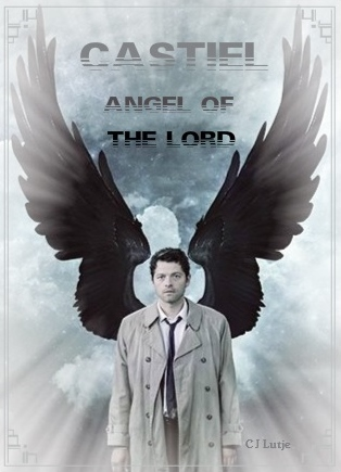 Castiel Angel Of The Lord Supernatural By Cjlutje
