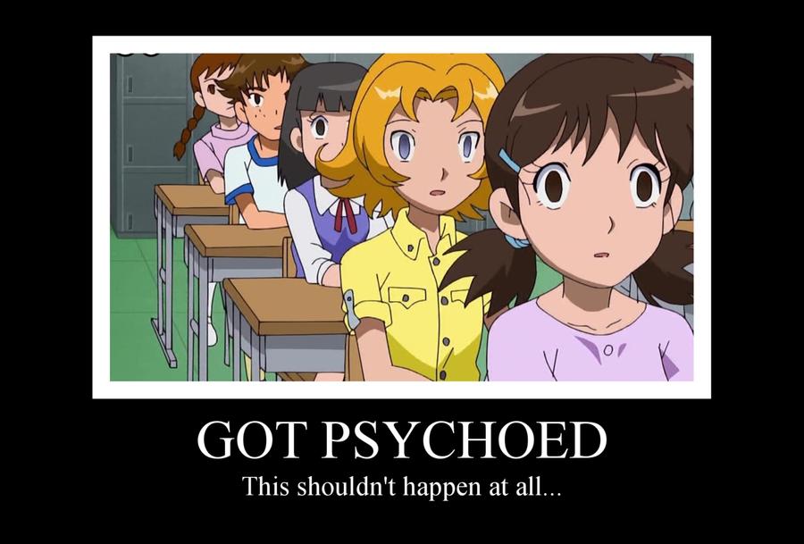 Got Psychoed Motivational Poster by MiyaDX
