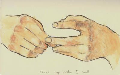 His hands.