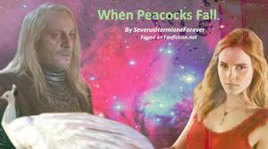 When Peacocks Fall- Lucius-Hermione
