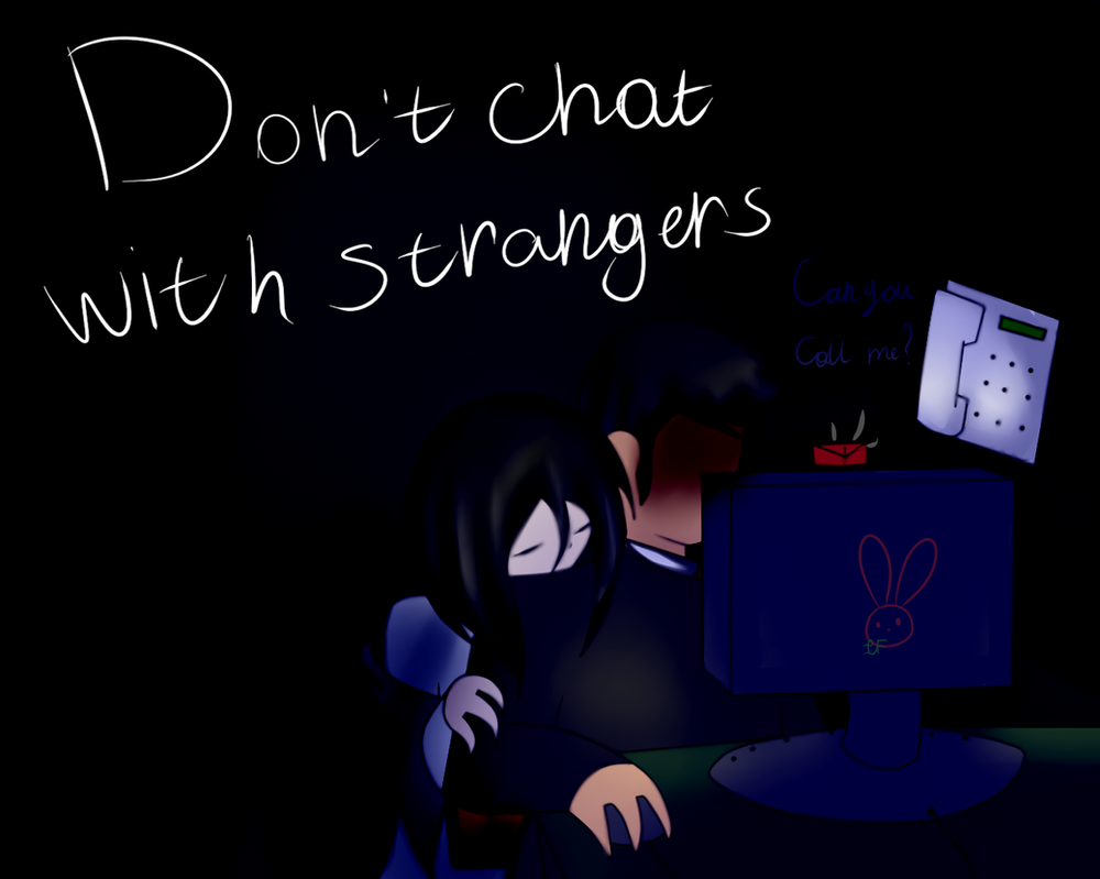 Dont Chat With Strangers by IrinaTrasova04 on DeviantArt