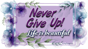 Never Give Up by KmyGraphic