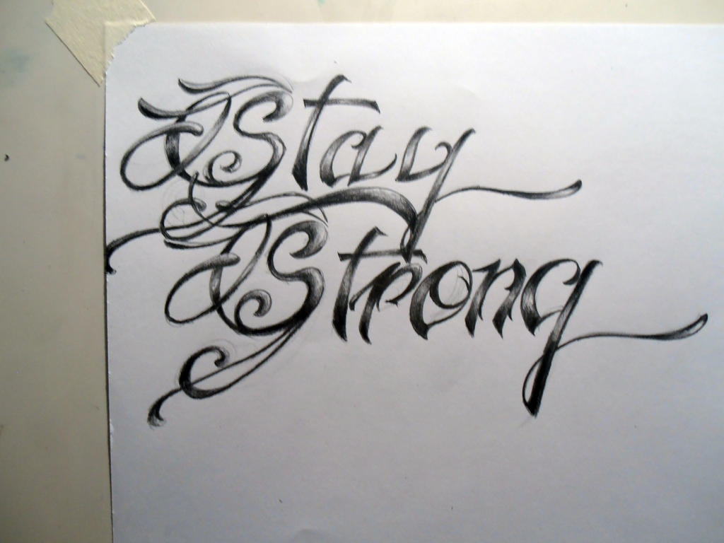 stay strong and blablabla tattoo design by shane0205 on deviantart. Black Bedroom Furniture Sets. Home Design Ideas