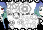 ANTI THE-HOLiC