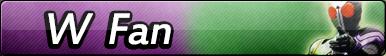 Kamen Rider W Fan Button