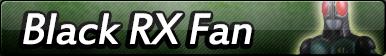 Kamen Rider Black RX Fan Button