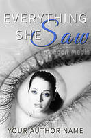 Book Cover: Everything She Saw by MorganMediaCo