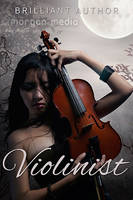 Book Cover: Violinist by MorganMediaCo