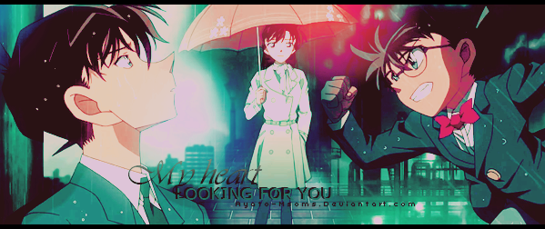 Quand un froid tombe...[Pv Conan/Shinichi] FLASHBACK LOOKING_FOR_YOU_____MY_HEART_by_Ayato_msoms