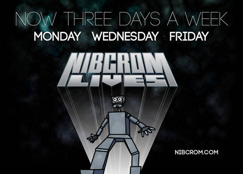 Nibcrom Lives: now three days a week