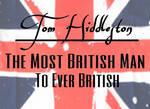 Most British Man To Ever British-(Hiddles)