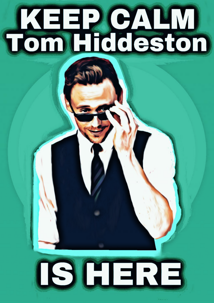 Tom Hiddleston Is Here-(Hiddles) by MischievousMonster
