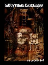 Industrial Darkness by Jochen-SOD